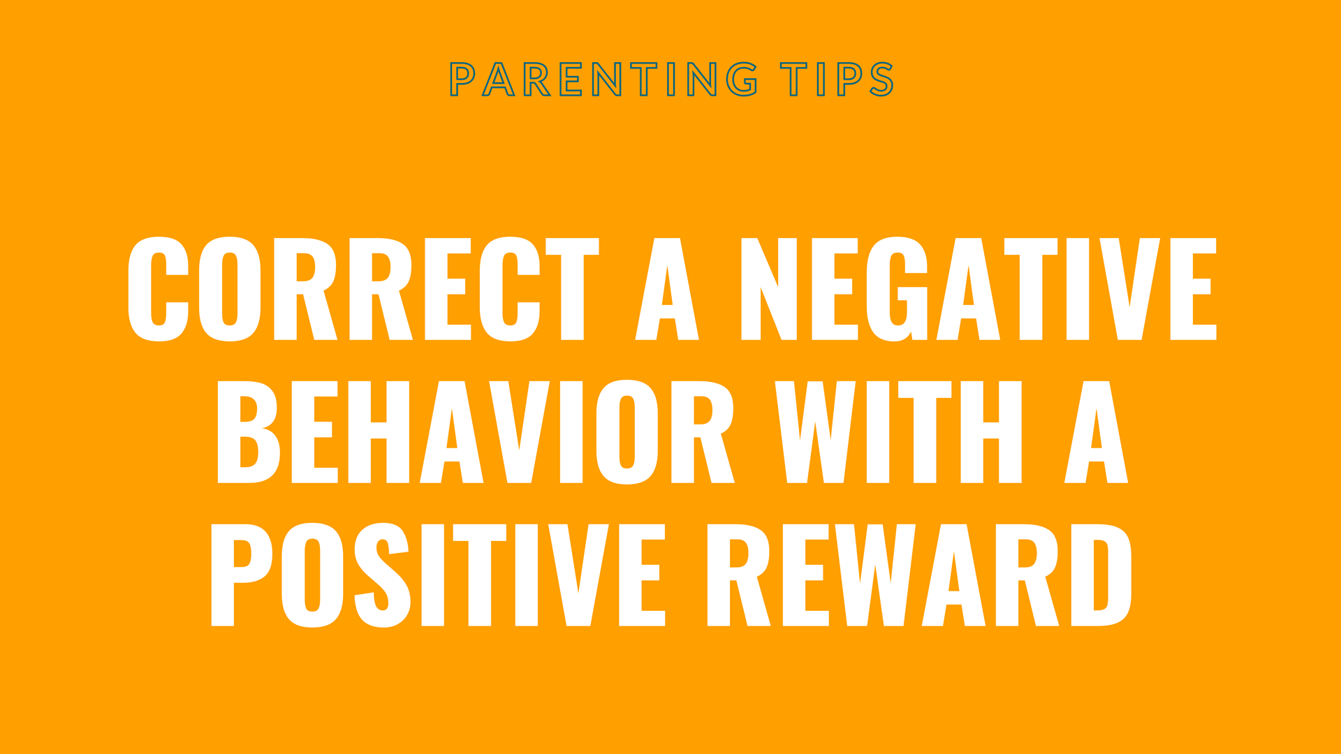 Correct a negative behavior with a positive rewards